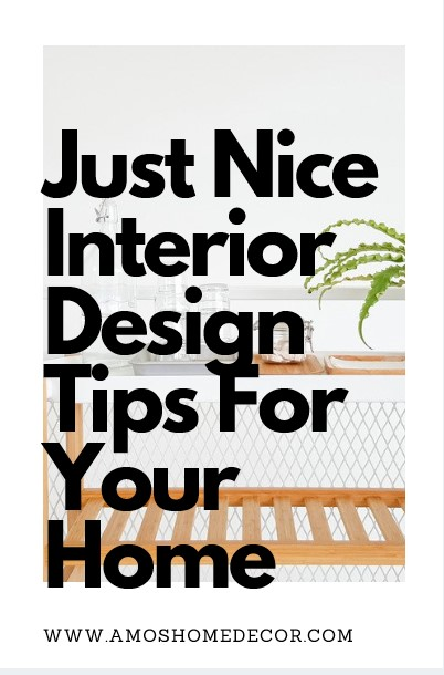 Just Nice Interior Design Tips For Your Home