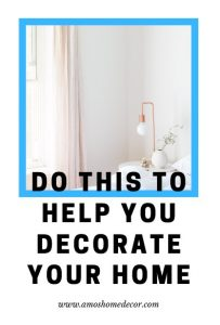 Do This To Help You Decorate Your Home