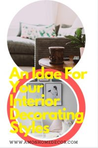 An Idae For Your Interior Decorating Styles