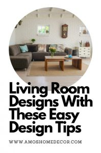 Living Room Designs With These Easy Design Tips